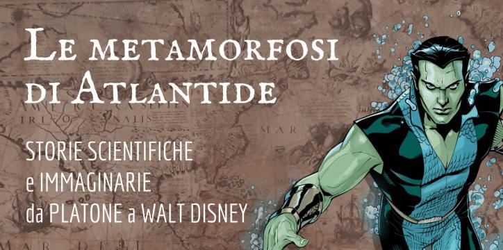 """""""Le Metamorfosi di Atlantide"""": mito, esplorazione, storia"""