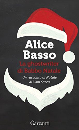 Alice Basso La ghostwriter di Babbo Natale Vani Sarca