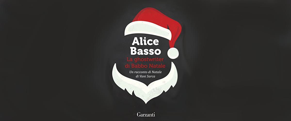 """Consiglio un racconto: """"La Ghostwriter di Babbo Natale"""" di Alice Basso"""